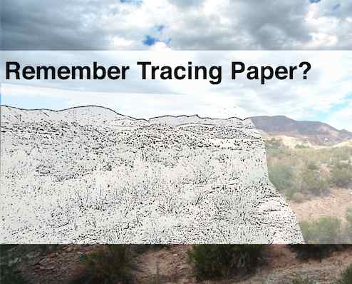 Remember tracing paper